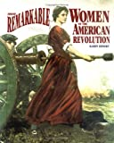Those Remarkable Women of the American Revolution, Karen Zeinert, 1562946579