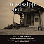 Mississippi Noir |  various authors,Tom Franklin - editor