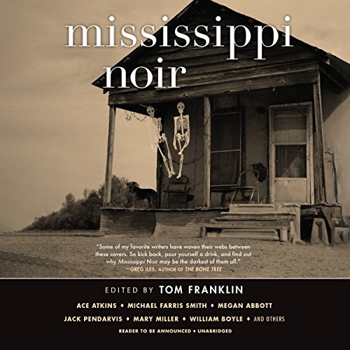 Mississippi Noir by Blackstone Audio, Inc.