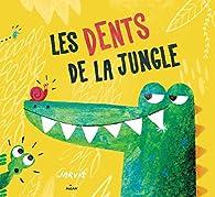 Les dents de la jungle par  Jarvis