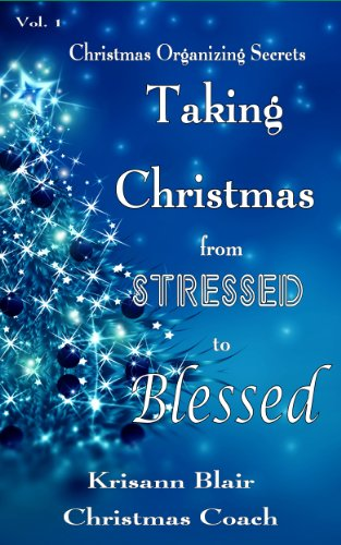 Taking Christmas from Stressed to Blessed (Christmas Organizing ...