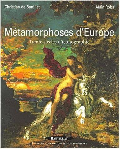 Lire un Métamorphoses d'Europe. Trente siècles d'iconographie pdf, epub ebook