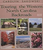 Touring the Western North Carolina Backroads, Carolyn Sakowski, 0895871343