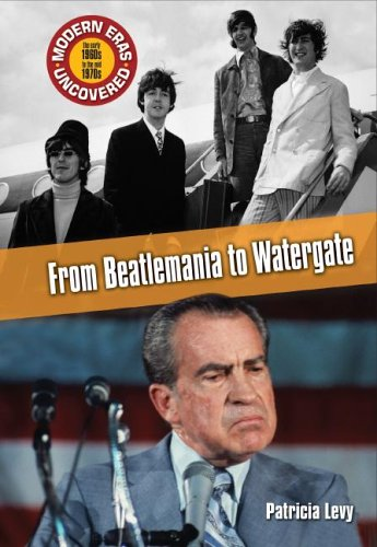 Download From Beatlemania to Watergate (MODERN ERAS UNCOVERED) PDF