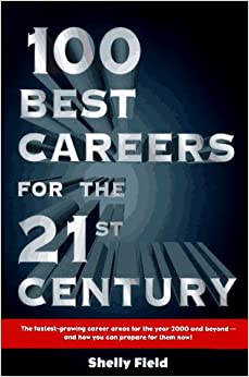100 Best Careers for the 21st Century: Shelly Field: 9780028605951 ...