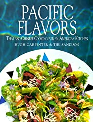 Pacific Flavors: Thai and Chinese Cooking for an American Kitchen