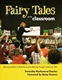 img - for Fairy Tales in the Classroom: Teaching Students to Create Stories with Meaning Through Traditional Tales book / textbook / text book