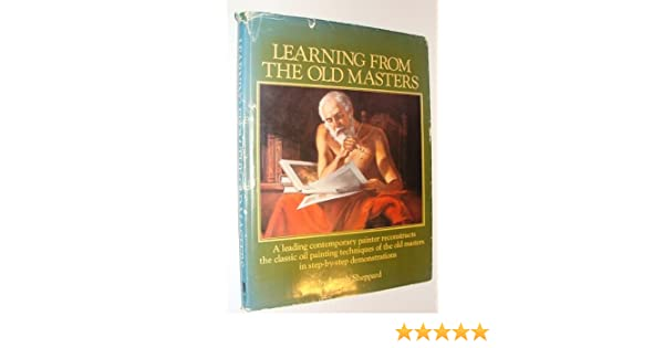 Learning From The Old Masters Joseph Sheppard 9780823026722