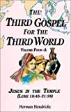 img - for 4A: The Third Gospel for the Third World: Jesus in the Temple (Luke 19:45-21:38) book / textbook / text book