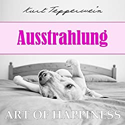 Ausstrahlung (Art of Happiness)