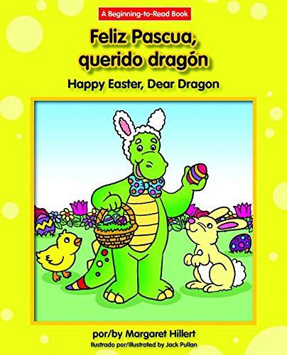 Feliz Pascua, Querido Dragón / Happy Easter, Dear Dragon (Querido dragon / Dear Dragon: A Beginning-to-Read Book) (Spanish and English Edition)