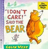I Don't Care! Said the Bear (Giggle Club)