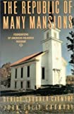 The Republic of Many Mansions : Foundations of American Religious Thought, , 1557783926