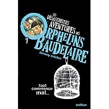 Les désastreuses aventures des orphelins Baudelaire - Nº 1: Tout commence mal...