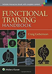 Functional Training Handbook: Flexibility, Core Stability and Athletic Performance by Liebenson, Craig (2014) Paperback