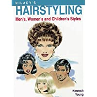 Milady's Hairstyling: Men's, Women's, and Children's Styles: The Styling Guide to Accompany Milady's Haircutting