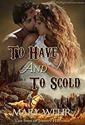 To Have and To Scold (The Sons of Johnny Hastings Book 5)