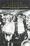 A Century of Ambivalence : The Jews of Russia and the Soviet Union, 1881 to the Present, Gitelman, Zvi, 0253338115