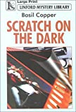 Scratch on the Dark, Basil Copper, 0708957676