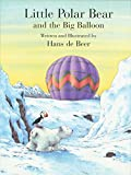 Little Polar Bear and the Big Balloon: North-South Books