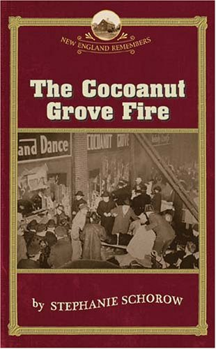 The Cocoanut Grove Fire (New England Remembers)