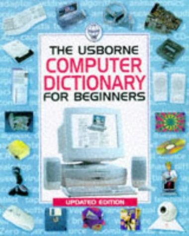 The Usborne Computer Dictionary (Computer Guides)