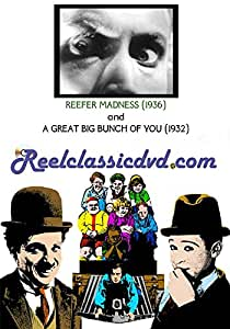 REEFER MADNESS (1936) and A GREAT BIG BUNCH OF YOU (1932)
