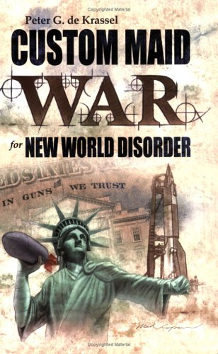 Read Online Custom Maid War for New World Disorder: In Guns We Trust pdf