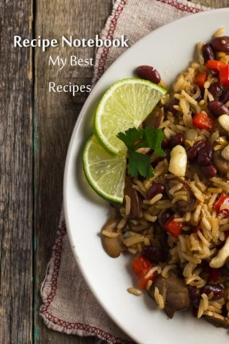 Recipe Notebook: My Best Recipes (Blank Cookbooks) (Volume 39) by Recipe Junkies