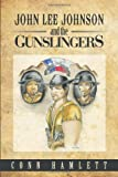 John Lee Johnson and the Gunslingers, Conn Hamlett, 1458211304