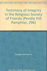 Pendle Hill Pamphlet, 296: Testimony of Integrity in the Religious Society of Friends