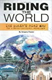 Riding the World, Gregory W. Frazier, 1931993246