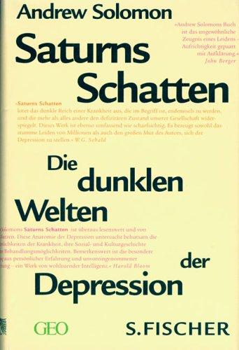 Saturns Schatten. Die dunklen Welten der Depression.