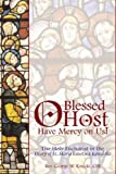 O Blessed Host, Have Mercy on Us!, George W. Kosicki, 1596141506
