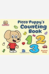 Picco Puppy's Counting Book: Fun, Interactive, Counting Book For Preschoolers, Toddlers, 2, 3, 4, 5 Year Olds, Kindergarteners, Boys & Girls. Paperback