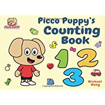 Picco Puppy's Counting Book: Fun, Interactive, Counting Book For Preschoolers, Toddlers, 2, 3, 4, 5 Year Olds, Kindergarteners, Boys & Girls.