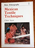 Mexican Textile Techniques (Shire ethnography)