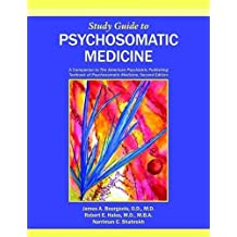 Study Guide to Psychosomatic Medicine: A Companion to the American Psychiatric Publishing Textbook of Psychosomatic Medicine by James A. Bourgeois (2011-01-06)