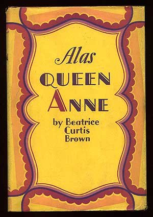 Alas, Queen Anne;: A reading of her life,