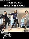 Whitney Bjerken s How to do the Floss Dance