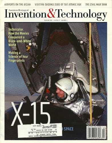 American Heritage of Invention & Technology. Summer2001. X-15 The Airplane that Flew into Space.