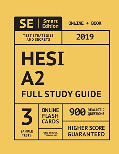 HESI A2 Full Study Guide 2019: Complete Subject Review with 3 Full Practice Tests In The Book + Online, 900 Realistic Questions PLUS Online Flashcards