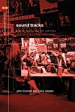 Sound Tracks : Popular Music, Identity and Place, Connell, John and Gibson, Chris, 0415170281