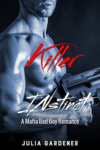 KILLER INSTINCT (A Mafia Bad Boy Romance Novel)