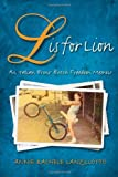 L Is for Lion: An Italian Bronx Butch Freedom Memoir (SUNY Series in Italian/American Culture), Annie Rachele Lanzillotto, 1438445253