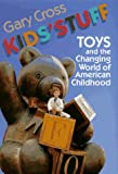 Kids' Stuff, Gary Cross, 0674898303