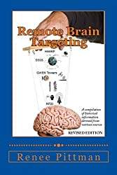 Remote Brain Targeting: A Compilation Of Historical Data And Information From Various Sources (Mind Control in America Book 1) (Volume 1)