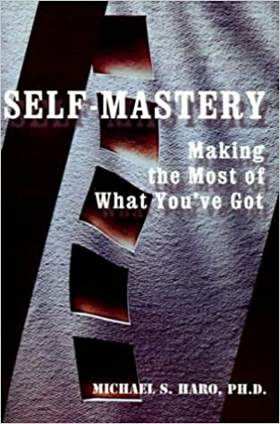 Self-Mastery: Making the Most of What You've Got