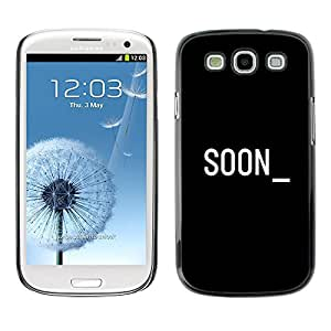 Shell-Star Arte & diseño plástico duro Fundas Cover Cubre Hard Case Cover para SAMSUNG Galaxy S3 III / i9300 / i747 ( Soon Cyber Computer Black White Text )