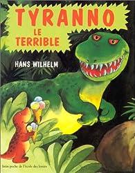 Tyranno le terrible par Hans Wilhelm